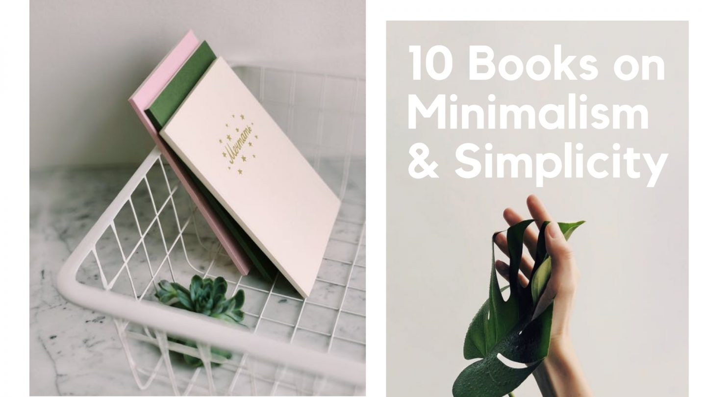Get Your Life Together With These 10 Books on Minimalism & Simplicity